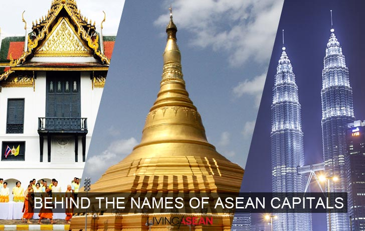 Behind The Names Of Asean Capitals Living Asean Inspiring Tropical Lifestyle