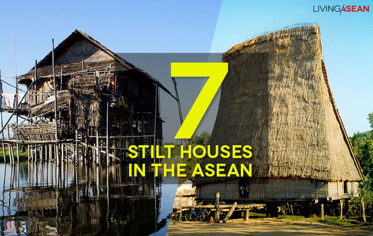 7 Extraordinary Types of Stilt Houses Found in the ASEAN