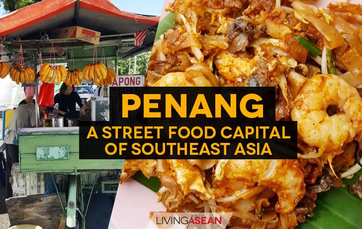 Penang a Street Food Capital of Southeast Asia