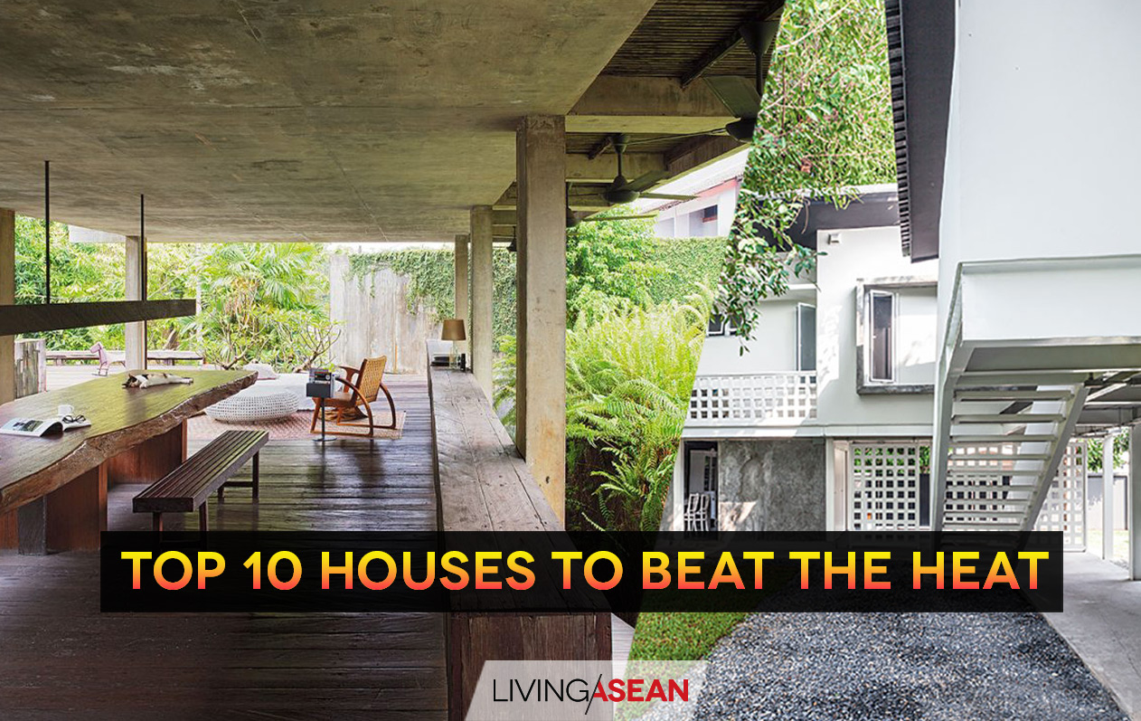 top 10 houses to beat the heat livng asean 10 houses