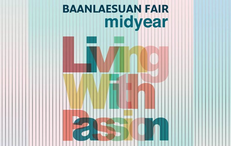 "Highlights of the Baanlaesuan 2017 Midyear Fair ""Living with Passion"""