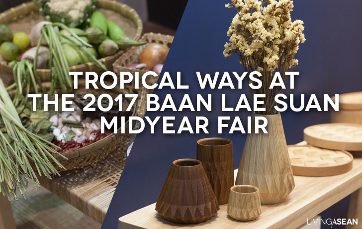 Tropical Ways at the 2017 Baanlaesuan Midyear Fair