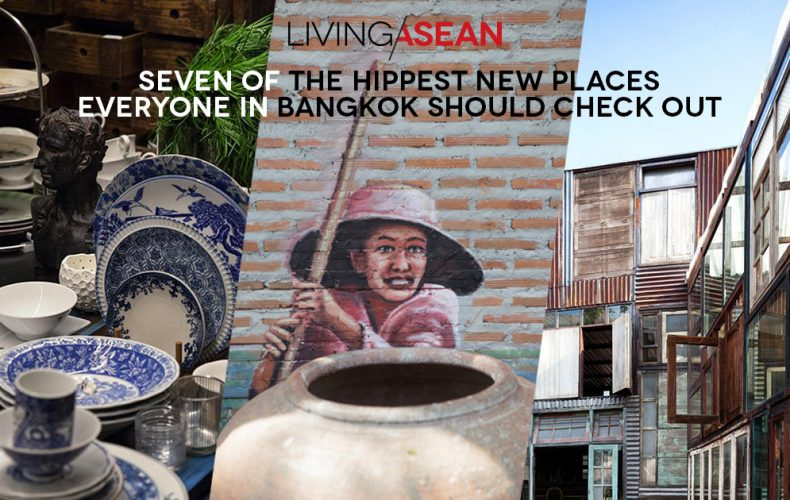 Seven of the Hippest New Places Everyone in Bangkok Should Check Out